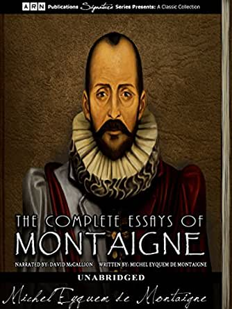 montaigne essays screech epub The essays are among the most idiosyncratic and personal works in all literature an insight into a wise renaissance mind, they continue to engage, enlighten and entertain modern readersborn in 1533, michel de montaigne studied law and spent a number of years working as a counsellor before devoting his life to reading, writing and reflection.