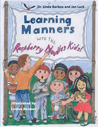 Learning Manners with the Raspberry Noodles Kids (The Raspberry Noodles Kid's Adventures)
