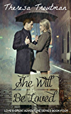 She Will Be Loved: Love's Great Adventure Book 4: Love's Great Adventure Book 4