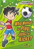 Who Wants to Play Just for Kicks?, Chris Kreie, 1434222292