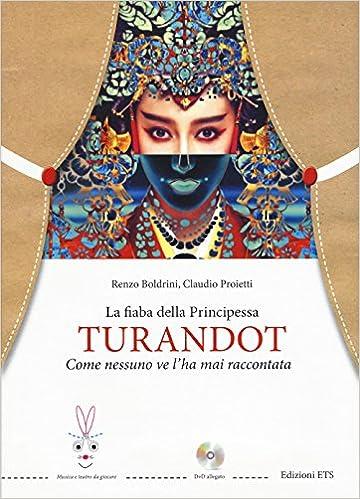 La fiaba della principessa Turandot. Come nessuno ve l'ha mai raccontata