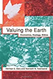 Valuing the Earth: Economics, Ecology, Ethics