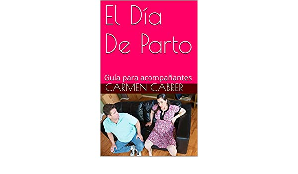 El Día De Parto: Guía para acompañantes (Spanish Edition) - Kindle edition by Carmen Cabrer. Health, Fitness & Dieting Kindle eBooks @ Amazon.com.