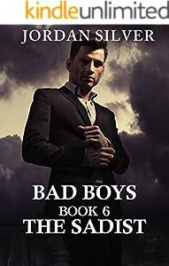 The Sadist (Bad Boys Book 6)