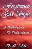 Forgiveness God Style, B. Wade, 1480101745