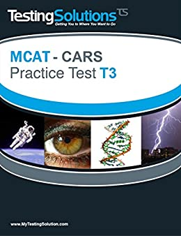 T3 - MCAT CARS - Critical Analysis and Reasoning Skills Practice Test T3