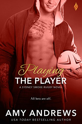 Playing the Player (Sydney Smoke Rugby Series) by [Andrews, Amy]