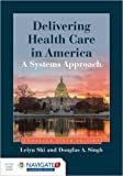 img - for Delivering Health Care In America: A Systems Approach by Leiyu Shi Douglas A. Singh 6 edition (Textbook ONLY, Paperback) book / textbook / text book