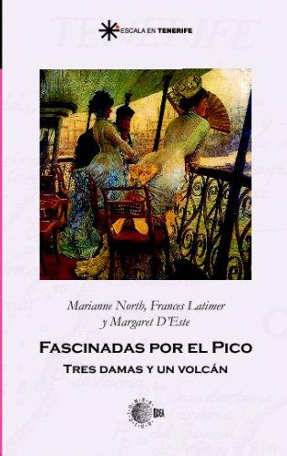 Fascinadas por El Pico: Tres damas y un volcán