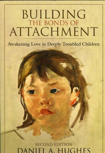 Download Building the Bonds of Attachment: Awakening Love in Deeply Troubled Children 2nd Edition by Hughes, Daniel A. published by Jason Aronson, Inc. Paperback pdf