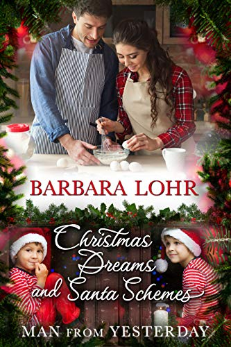 Christmas Dreams and Santa Schemes (Man from Yesterday Book 7) (Christmas Santa Joy)