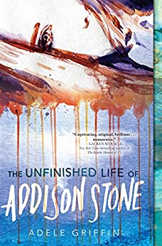 The Unfinished Life of Addison Stone: A Novel by [Griffin, Adele]