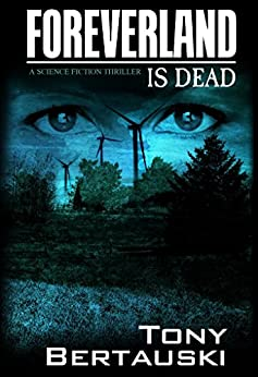 Foreverland is Dead: A Science Fiction Thriller by [Bertauski, Tony]