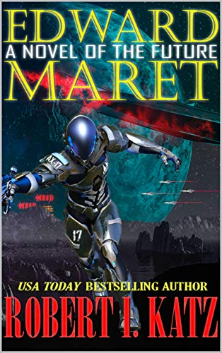 Book: Edward Maret - A Novel of the Future by Robert I. Katz