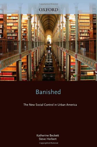 Banished: The New Social Control In Urban America (Studies in Crime and Public Policy) (Causes Of Homelessness In The United States)
