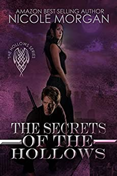 The Secrets of the Hollows by [Nicole Morgan]