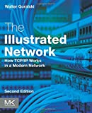 The Illustrated Network: How TCP/IP Works in a Modern Network