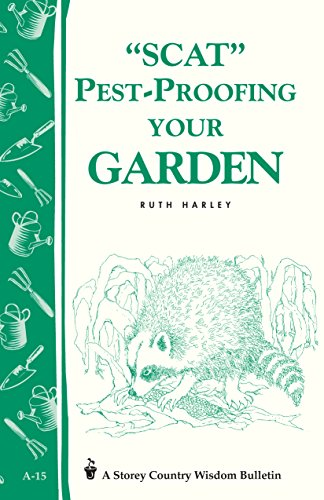 Nuisance-Proofing Your Garden: Storey's Country Wisdom Bulletin A-15 (Storey Country Wisdom Bulletin)