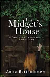 The Midgets House (A Circus Story…A Love Story…A Ghost Story)