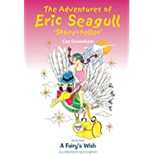 The Adventures of Eric Seagull 'Story-teller': Book 2 A Fairy's Wish