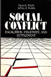 Social Conflict : Escalation, Stalemate, and Settlement, Pruitt, Dean G. and Rubin, Jeffrey Z., 0394352459