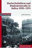 Hochschulreform und Studentenrevolte in Italien 1958-1974 (Sammlung Schöningh zur Geschichte und Gegenwart)