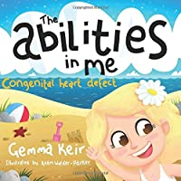 The abilities in me: Congenital heart defect