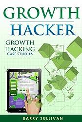 Growth Hacker - Growth Hacking Case Studies