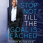 Stop Not Till the Goal Is Reached: The 10 Principles for Fearless Success That Inspired Maha Sinnathamby to Build a City   Karen McCreadie