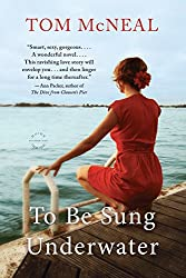 To Be Sung Underwater: A Novel