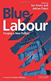 img - for Blue Labour: Forging a New Politics by Ian Geary and Adrian Pabst (Eds.) (2015-02-28) book / textbook / text book