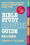 The Bible Study Resource Guide, Joseph D. Allison, 0840758146