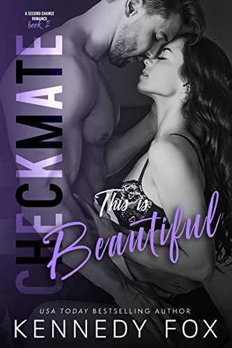 Checkmate: This is Beautiful (Logan & Kayla, #2) (Checkmate Duet Book 6)