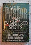 img - for Your Pastor Is an Endangered Species book / textbook / text book