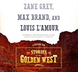 Stories of the Golden West: A Western Trio