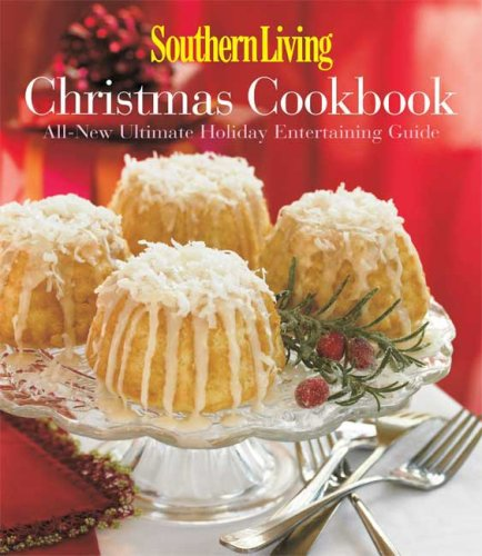 Southern Living Christmas Cookbook: All-New Ultimate Holiday Entertaining Guide (Great Christmas Appetizers)
