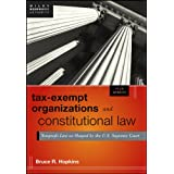 Tax-Exempt Organizations and Constitutional Law, + Web site: Nonprofit Law as Shaped by the U.S. Supreme Court (Wiley Nonprofit Authority)