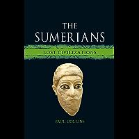 The Sumerians: Lost Civilizations (English Edition)