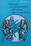 Dialogue of a Philosopher with a Jew and a Christian, Abélard, Peter, 0888442696