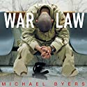 War Law: Understanding International Law and Armed Conflict Audiobook by Michael Byers Narrated by Peter Johnson