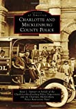 Charlotte and Mecklenburg County Police (Images of America)