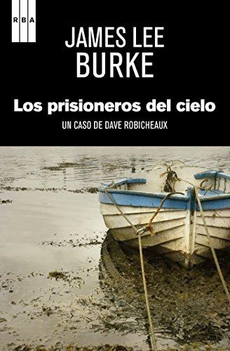 Los prisioneros del cielo (SERIE NEGRA) (Spanish Edition) Cielo Series