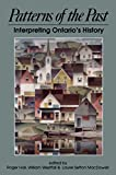 img - for Patterns of the Past: Interpreting Ontario's History book / textbook / text book
