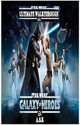 Star Wars: Galaxy of Heroes Ultimate Walkthrough: Hacks