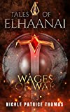 Wages of War (Tales of Elhaanai Book 3) - Kindle edition by Thomas, Nicole Patrice. Religion & Spirituality Kindle eBooks @ Amazon.com.
