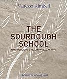 The Sourdough School: Make delicious & healthy bread at home