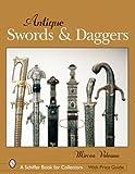 Antique Swords & Daggers (Schiffer Book for Collectors (Hardcover))