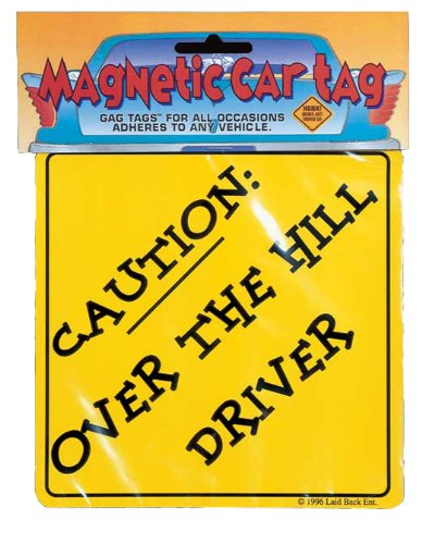 Laid Back Caution Over The Hill Driver Magnetic Sign]()