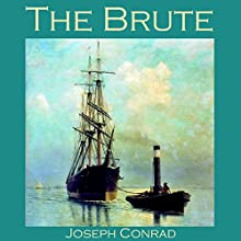 The Brute Audiobook by Joseph Conrad Narrated by Cathy Dobson