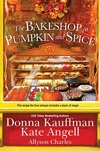 The Bakeshop at Pumpkin and Spice by [Kauffman, Donna, Angell, Kate, Charles, Allyson]
